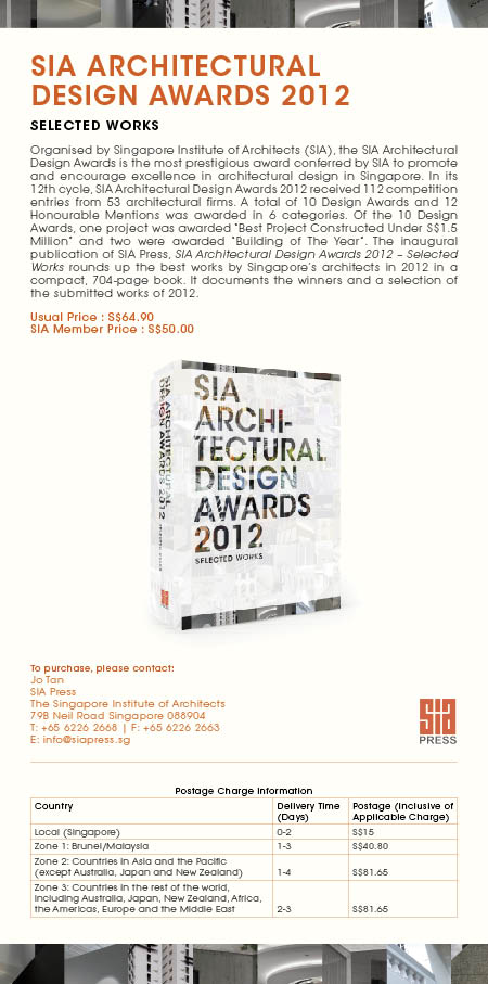 Singapore Institute of Architects (SIA) has just launched the 12th SIA Architectural Design Awards Book, 2012